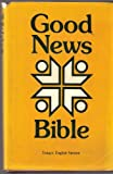 Bible Bible: Good News Bible Good News Bible