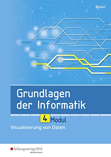 Grundlagen der Informatik: Modul 4: Visualisierung von Daten: Schülerband