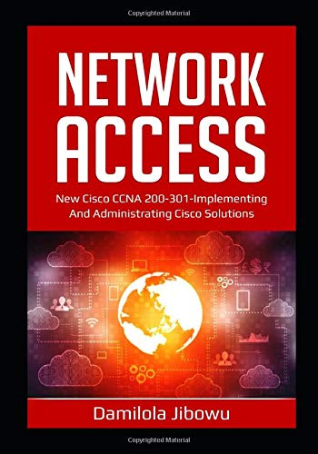 Network Access: New Cisco CCNA 200-301-Implementing and Administering  Cisco Solution