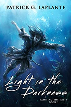 Light in the Darkness: Book 3 of Painting the Mists (English Edition)