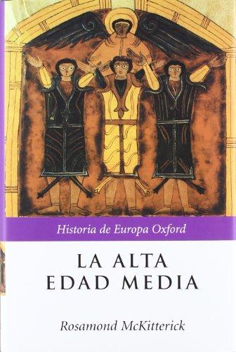 La alta edad media (Historia de Europa Oxford) por Rosamond McKitterick