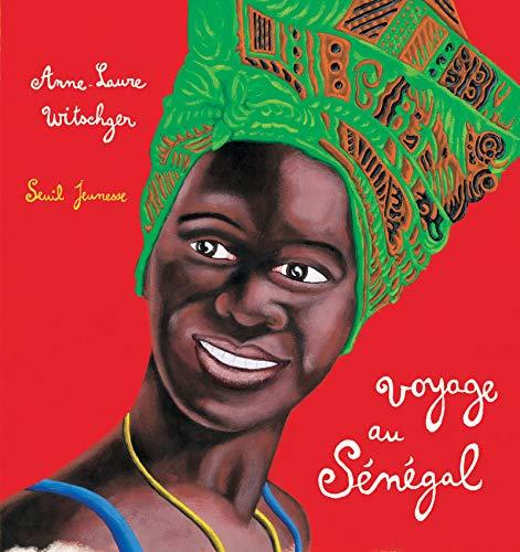 Voyage au Sénégal par Anne-Laure Witschger