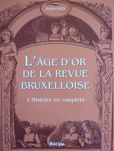 L'âge d'or de la Revue Bruxelloise. L'histoire en couplets