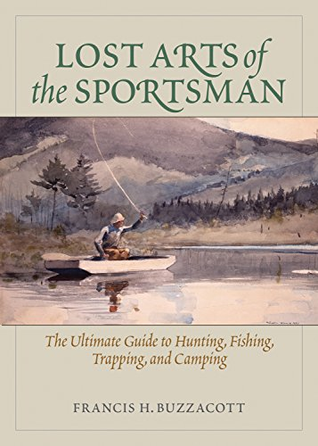 lost-arts-of-the-sportsman-the-ultimate-guide-to-hunting-fishing-trapping-and-camping