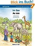 Im Zoo: Kinderbuch Deutsch-Französisch