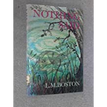 Nothing Said by L. M. Boston (1971-06-01)