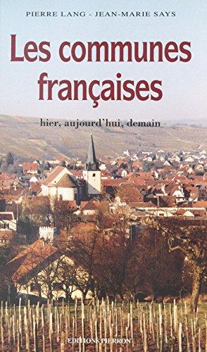 Les communes françaises : hier, aujourd'hui, demain par Pierre Lang