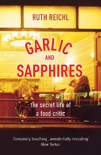 Garlic And Sapphires (English Edition) di Ruth Reichl