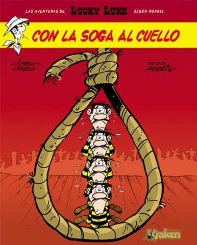 Portada del libro Lucky Luke 2 Con la soga al cuello / Lucky Luke 2 The Noose of the Hanged (Spanish Edition) by Achde, Penac (2011) Hardcover