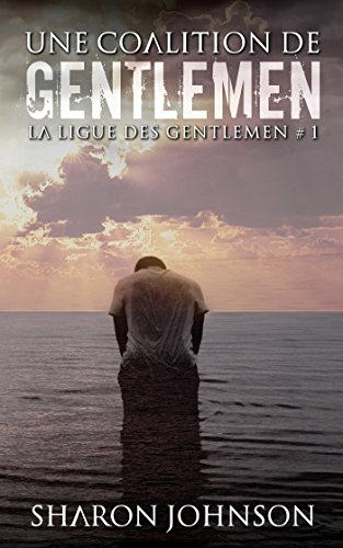 Une coalition de Gentlemen : La ligue des Gentlemen #1 par [Johnson, Sharon]