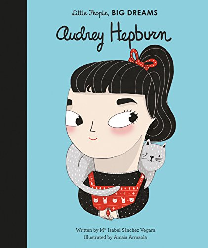 Audrey Hepburn (Little People, Big Dreams) por Isabel Sanchez Vegara