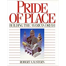 Pride of Place: Building the American Dream