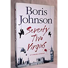 By Boris Johnson Seventy-Two Virgins (First Edition)