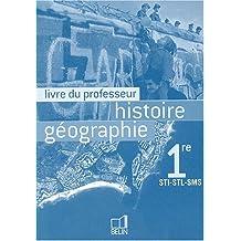 Histoire Géographie 1e STI-STL-SMS : Livre du professeur by Eric Chaudron (2004-10-04)