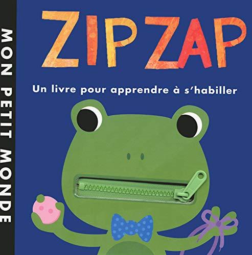 Zip zap - Mon premier livre à manipuler - Mon petit monde