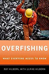[(Overfishing: What Everyone Needs to Know)] [ By (author) Ray Hilborn ] [June, 2012]