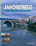 Jakobsweg: Pilgern auf Camino Francés und Camino Aragonés (KUNTH Bildbände/Illustrierte Bücher)