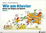 Wir am Klavier: Musik zum Singen und Spielen f?r den Unterricht in der Gruppe oder einzeln. Band 1. Klavier.
