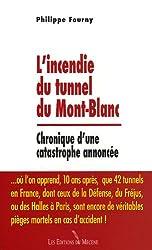 L'incendie du tunnel du Mont-Blanc : Chronique d'une catastrophe annoncée