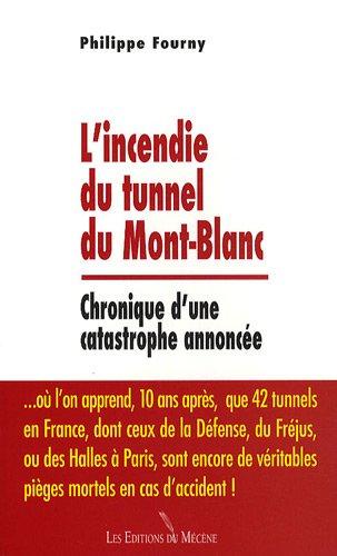 L'incendie du tunnel du Mont-Blanc : Chronique d'une catastrophe annonce