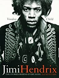 Jimi Hendrix: Voodoo Child: The Stories Behind Every Song by David Stubbs (2003-10-16)