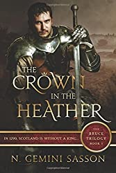 The Crown in the Heather: The Bruce Trilogy: Book I: Volume 1 by N. Gemini Sasson (2010-06-01)