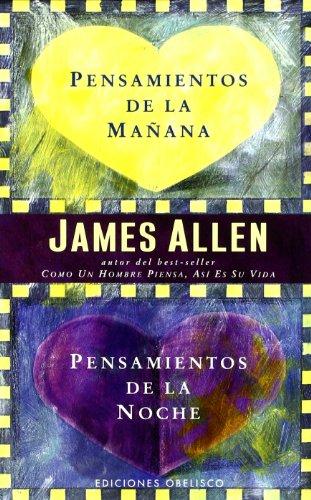 Pensamientos de la Manana, Pensamientos de la Noche por Associate Professor of Philosophy James Allen