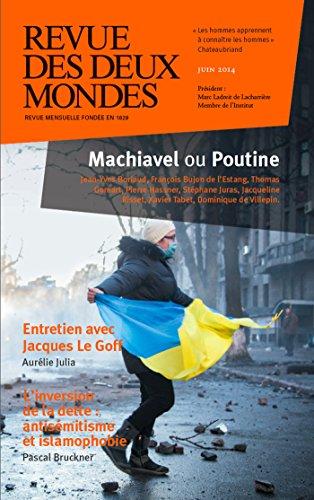 Revue des Deux Mondes juin 2014: Machiavel ou Poutine