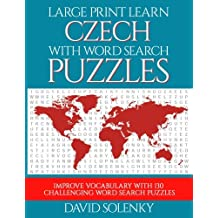 Large Print Learn Czech with Word Search Puzzles: Learn Czech Language Vocabulary with Challenging Easy to Read Word Find Puzzles