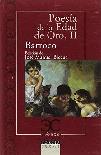 Poesía de la Edad de Oro. Barroco (Clásicos Castalia) por José Manuel Blecua Tejeiro