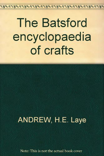 The Batsford encyclopaedia of crafts