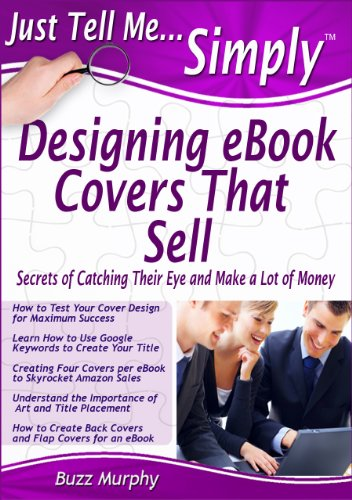 Just Tell Me Simply: Designing eBook Covers That Sell, (How to ...