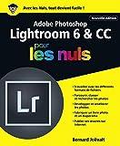 Adobe Photoshop Lightroom 6 et CC pour les Nuls grand format, 2e édition...