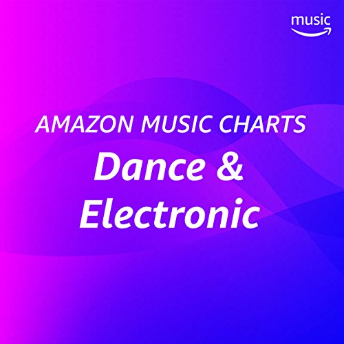 Amazon Music Charts: Dance & Electronic