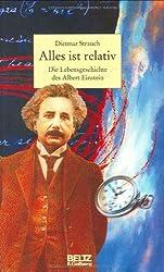 Alles ist relativ: Die Lebensgeschichte des Albert Einstein (Beltz & Gelberg - Biographie)