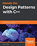 Hands-On Design Patterns with C++: Solve common C++ problems with modern design patterns and build robust applications (English Edition) - Fedor G. Pikus
