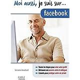 Moi aussi, je suis sur... facebook