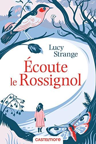 Écoute le Rossignol par [Strange, Lucy]