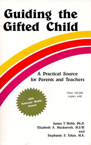Guiding the Gifted Child: A Practical Source for Parents and Teachers (English Edition)