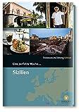Eine perfekte Woche... auf Sizilien - Hrsg. Smart Travelling print UG
