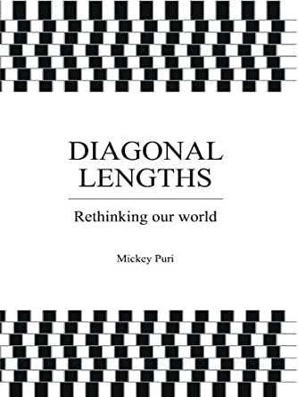 Diagonal Lengths : Rethinking our world