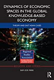 Dynamics of Economic Spaces in the Global Knowledge-based Economy: Theory and East Asian Cases (Regions and Cities)