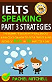 #10: IELTS Speaking Part 3 Strategies: The Ultimate Guide With Tips, Tricks, And Practice On How To Get A Target Band Score Of 8.0+ In 10 Minutes A Day