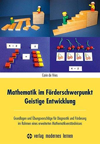 Preisvergleich Produktbild Mathematik im Förderschwerpunkt Geistige Entwicklung: Grundlagen und Übungsvorschläge für Diagnostik und Förderung im Rahmen eines erweiterten Mathematikverständnisses