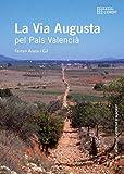 Via Augusta pel País Valencià, La (Col·lecció L'Ordit)