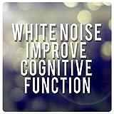 White Noise: Improve Cognitive Function