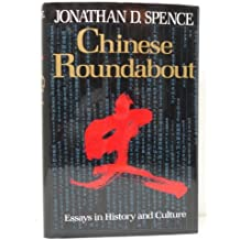 Chinese Roundabout: Essays in History and Culture by Jonathan D. Spence (1992-06-01)