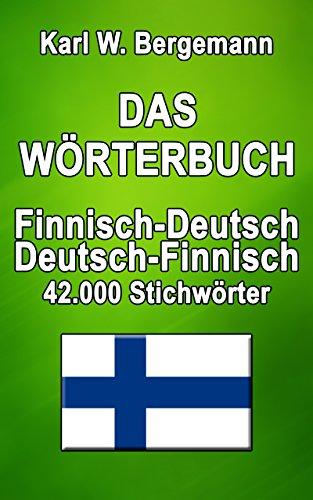 Das Wörterbuch Finnisch-Deutsch / Deutsch-Finnisch: 42.000 Stichwörter (Wörterbücher 10)