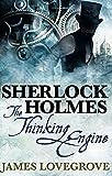 Sherlock Holmes - The Thinking Engine