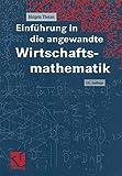 Einführung in die angewandte Wirtschaftsmathematik - Jürgen Tietze